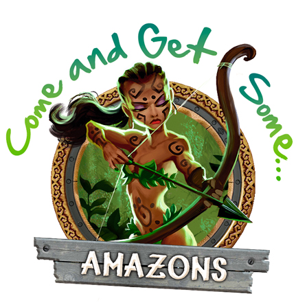 Amazons - Come and get some...