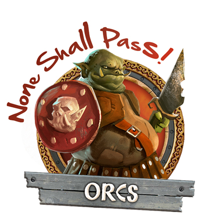 Orcs - None shall pass!